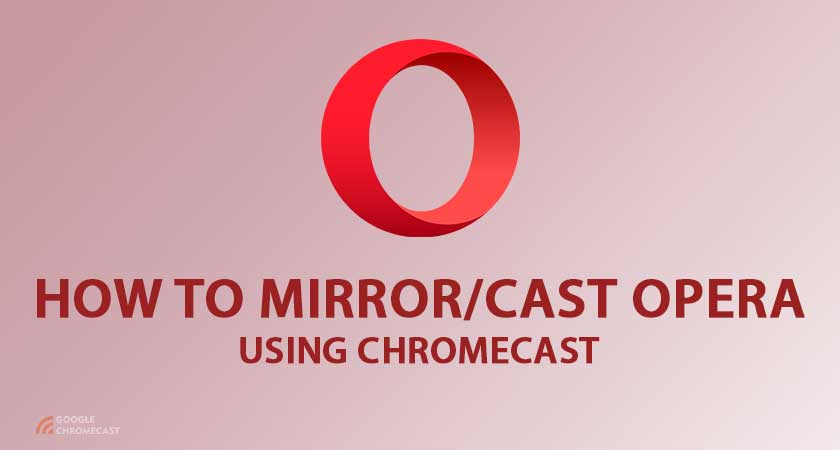 How to cast Opera using chromecast