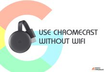 use chromecast without wifi