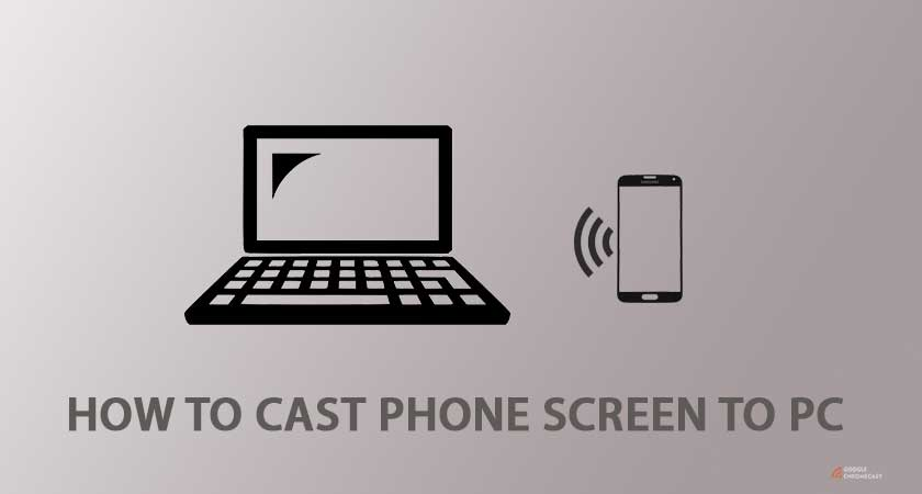 How To Cast Phone Screen To Pc Or A Laptop Google Chromecast
