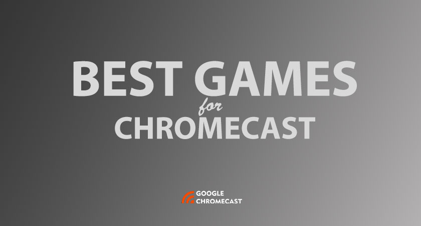 best games for chromecast 2020