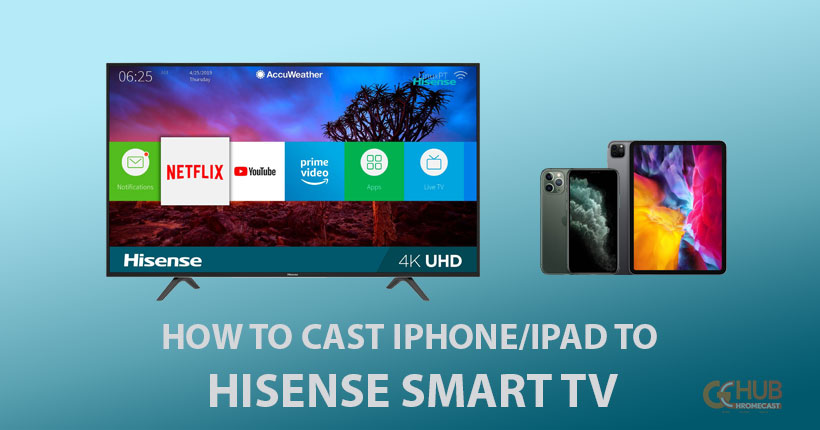 How to cast iPhone/iPad to Hisense Smart TV