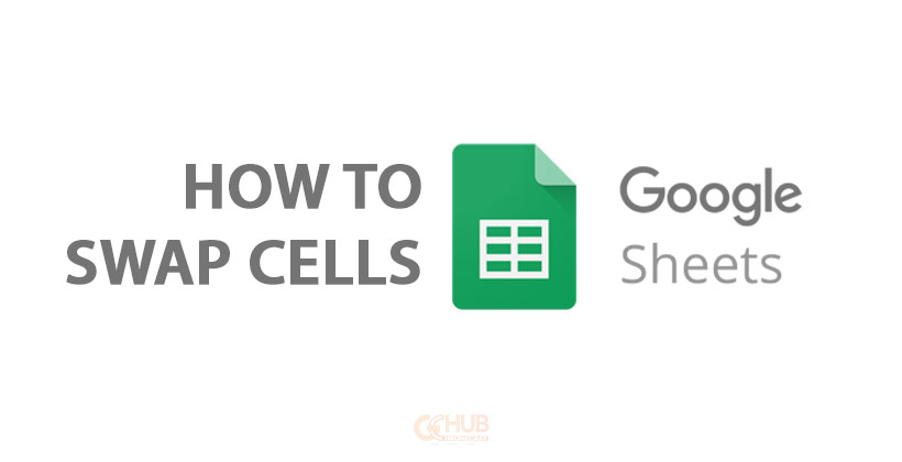 How to Swap Cells in Google Sheets