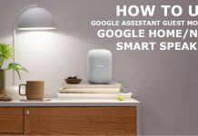 How to use Google Assistant Guest Mode on Google Home Nest smart speaker
