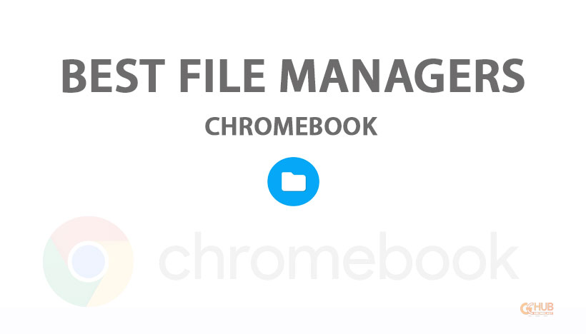 Best File Managers for Chromebooks