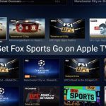 How To get Fox Sports Go on Apple TV