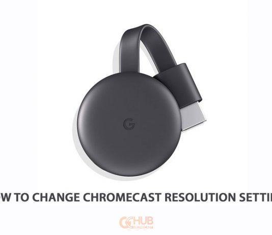 How to change Chromecast resolution settings